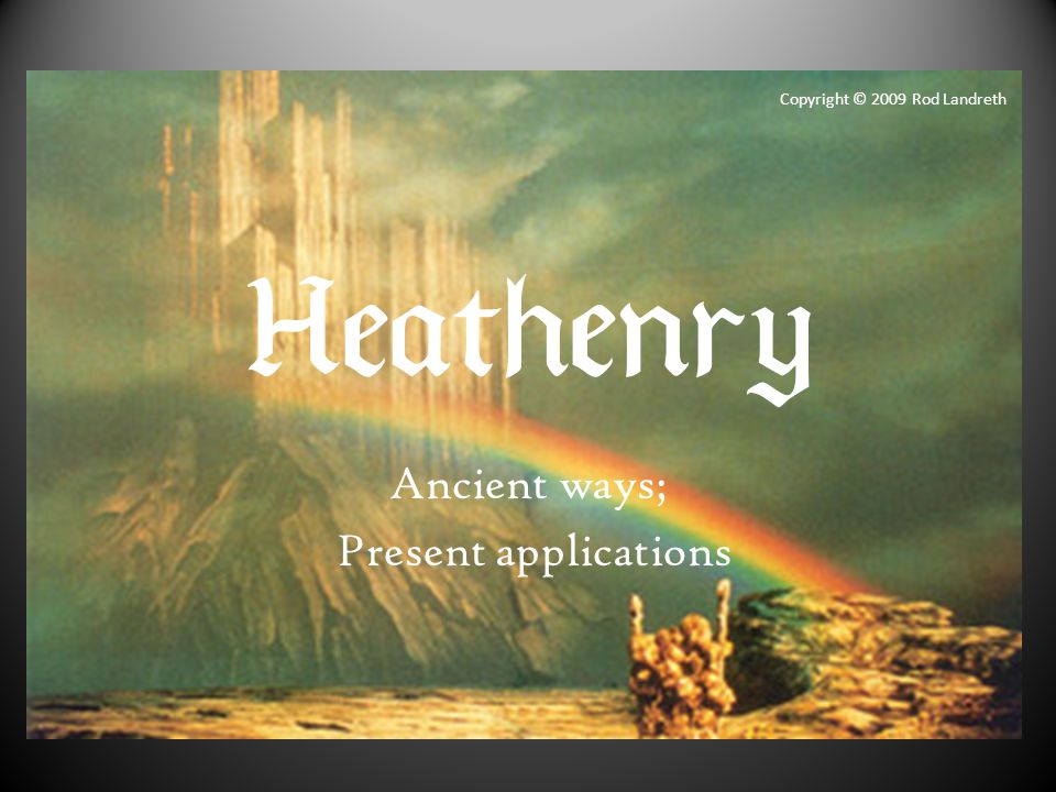  Heathens also pay a great deal of attention to secondary texts, generally academic in nature, that help us better understand the primary texts, and archeological, anthropological, historical, and other scholastic endeavors that expand an understanding of the ancient heathen world.