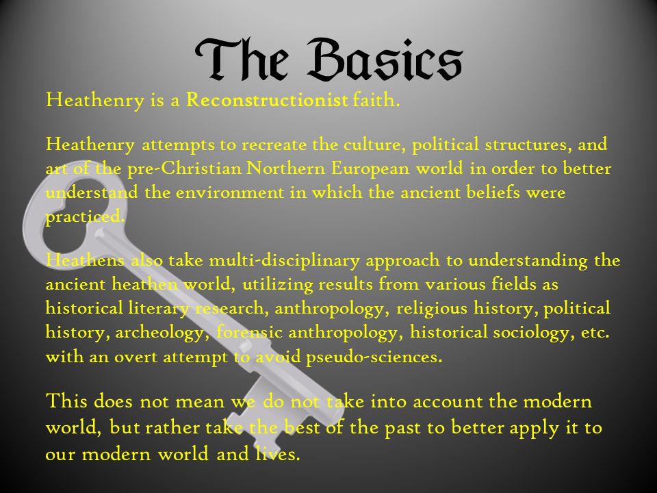  Heathenry is not a scripture based faith.