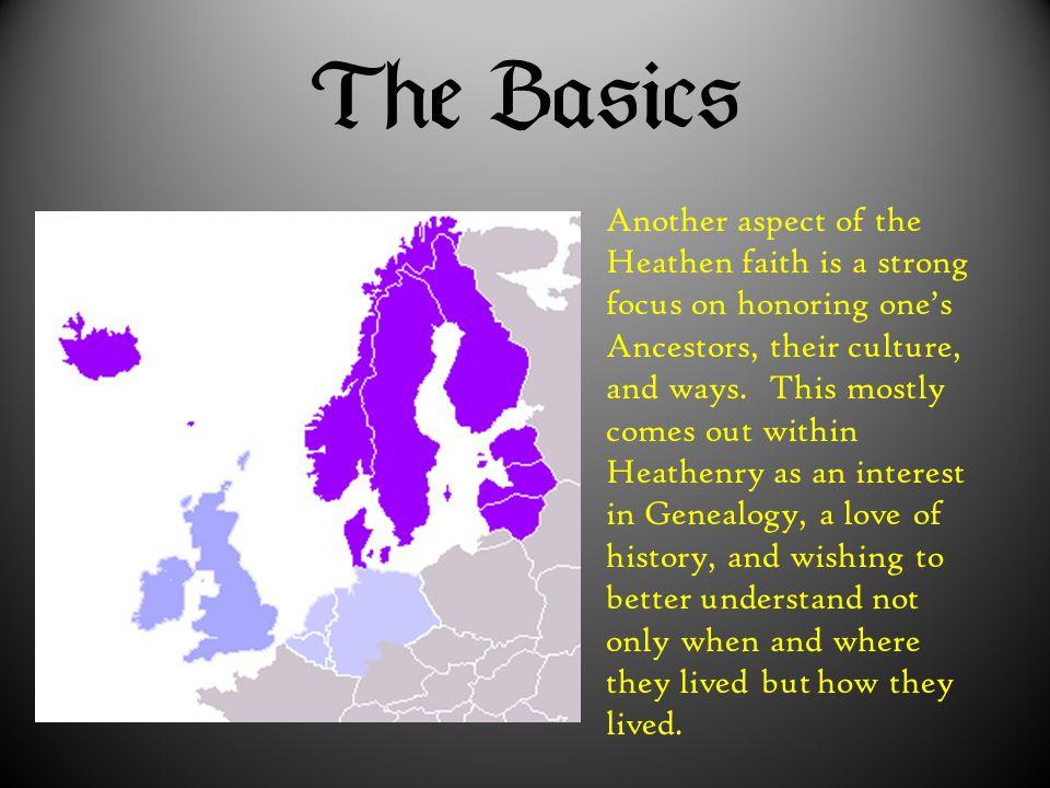 Another part of Heathen Faith is the importance of animistic spirits called Vaettir (V ī tier).