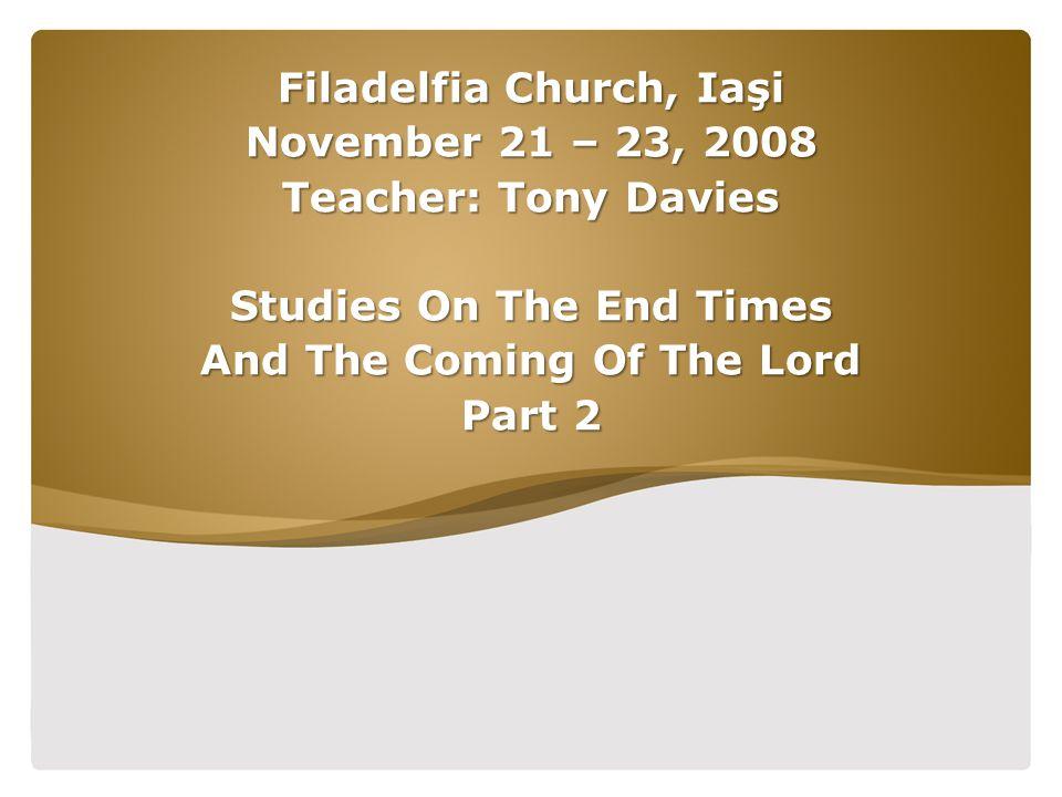 Page  12 SECTION 2 The Return Of Messiah Jesus, The Reign of Christ On Earth SLIDE 12Filadelfia Church, Iaşi; November 21 – 23, 2008; Teacher: Tony Davies