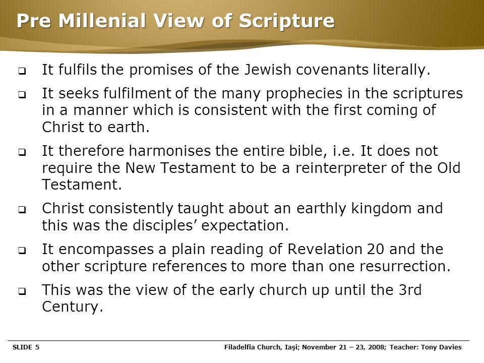 Page  16 SECTION 3 The Millenial Kingdom SLIDE 16Filadelfia Church, Iaşi; November 21 – 23, 2008; Teacher: Tony Davies