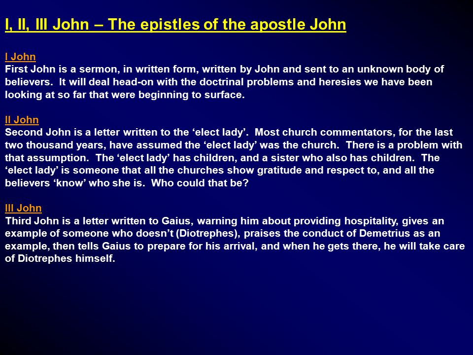 I, II, III John – The epistles of the apostle John I John First John is a sermon, in written form, written by John and sent to an unknown body of believers.