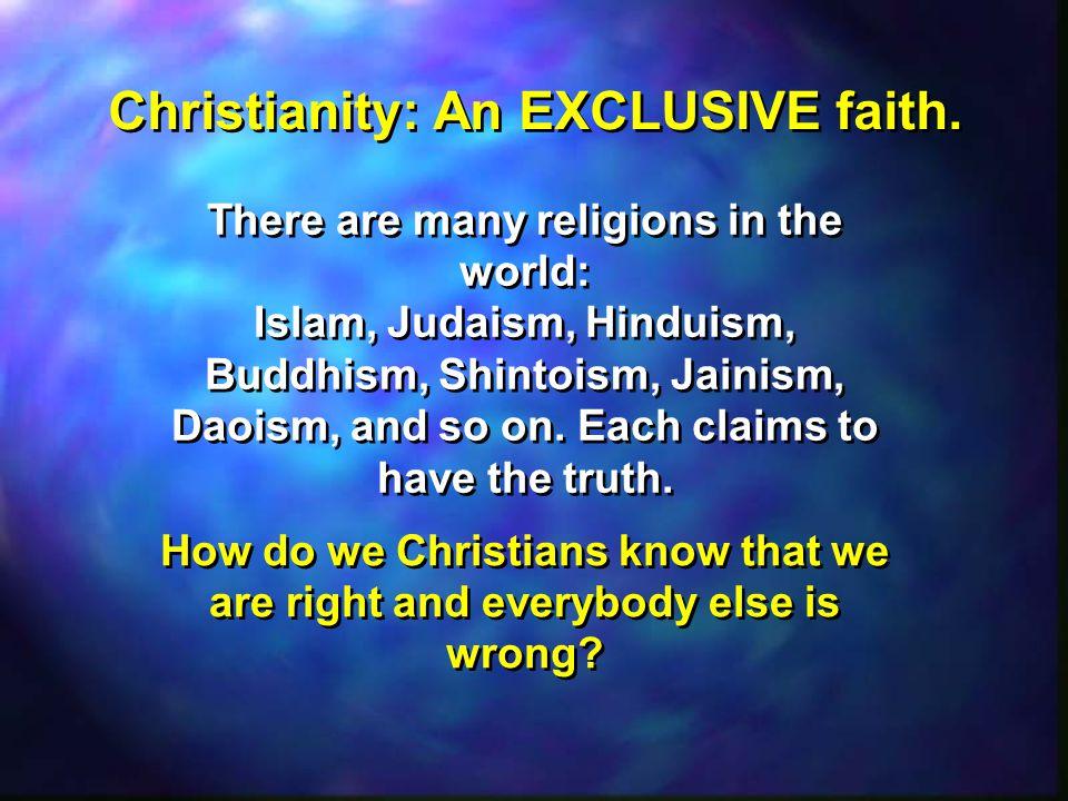 Christianity: An EXCLUSIVE faith.