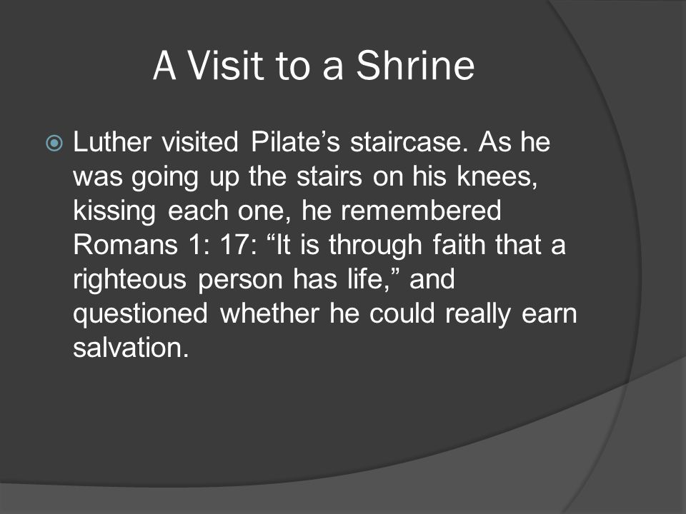 A Visit to a Shrine  Luther visited Pilate's staircase.
