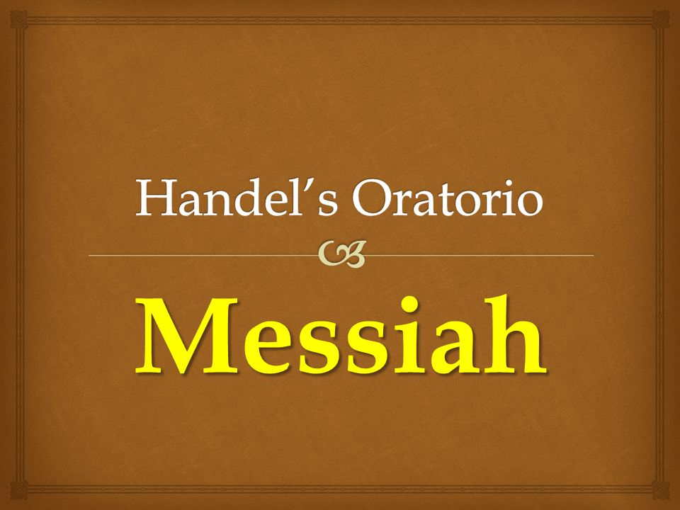   Handel wrote his oratorio Messiah in 1741, after his stroke and London's turn against his operas.