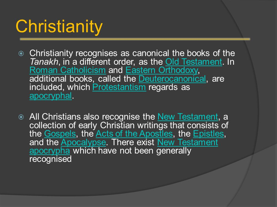 Christianity  Christianity recognises as canonical the books of the Tanakh, in a different order, as the Old Testament.