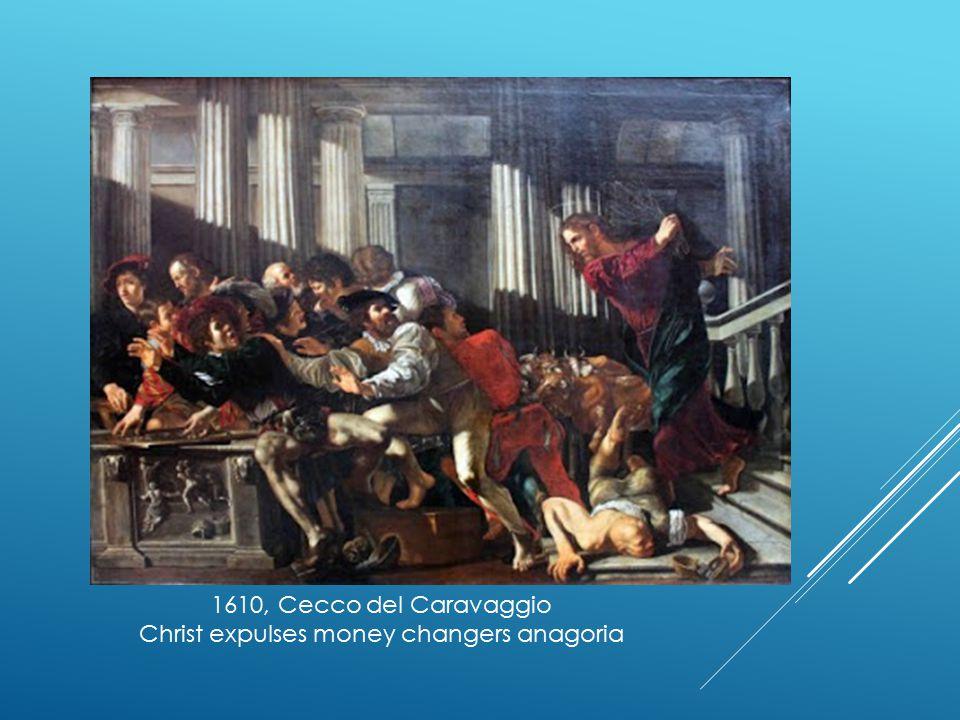 1610, Cecco del Caravaggio Christ expulses money changers anagoria