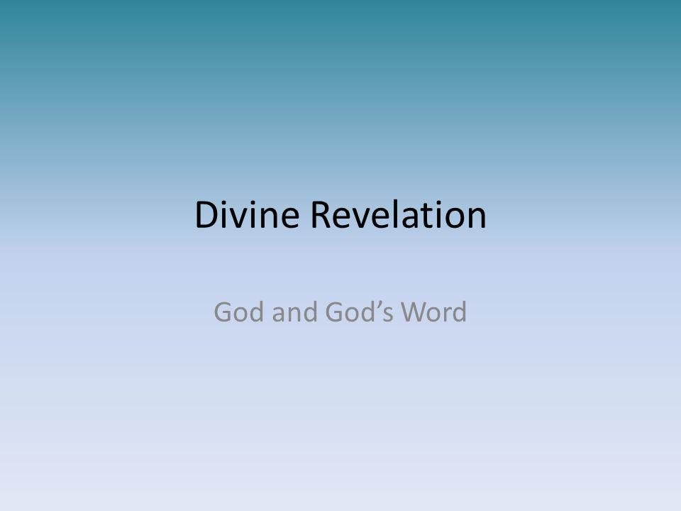Divine Revelation God and God's Word