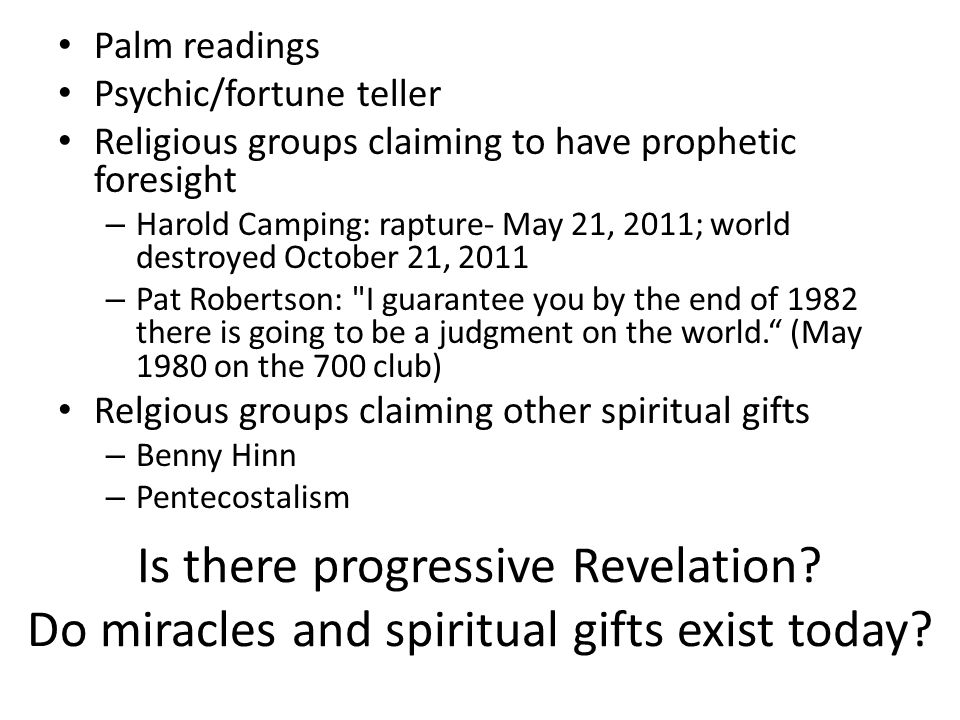 Is there progressive Revelation. Do miracles and spiritual gifts exist today.
