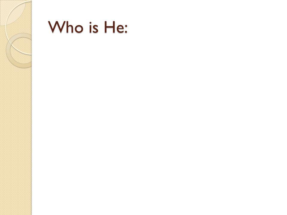 Who is He: