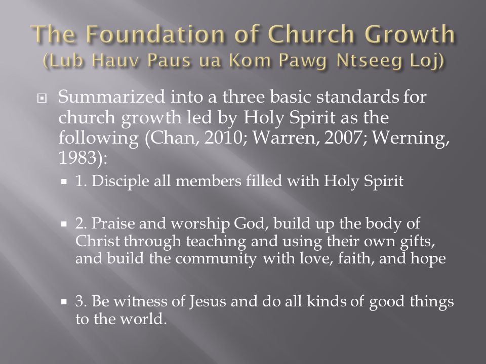  Summarized into a three basic standards for church growth led by Holy Spirit as the following (Chan, 2010; Warren, 2007; Werning, 1983):  1.