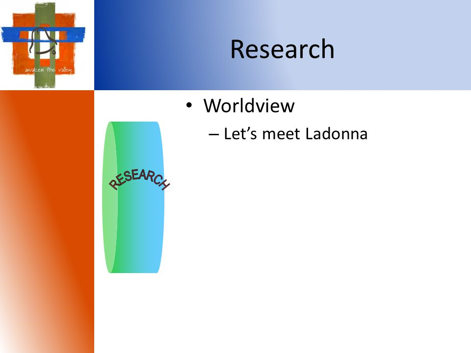 Research Worldview – Let's meet Ladonna