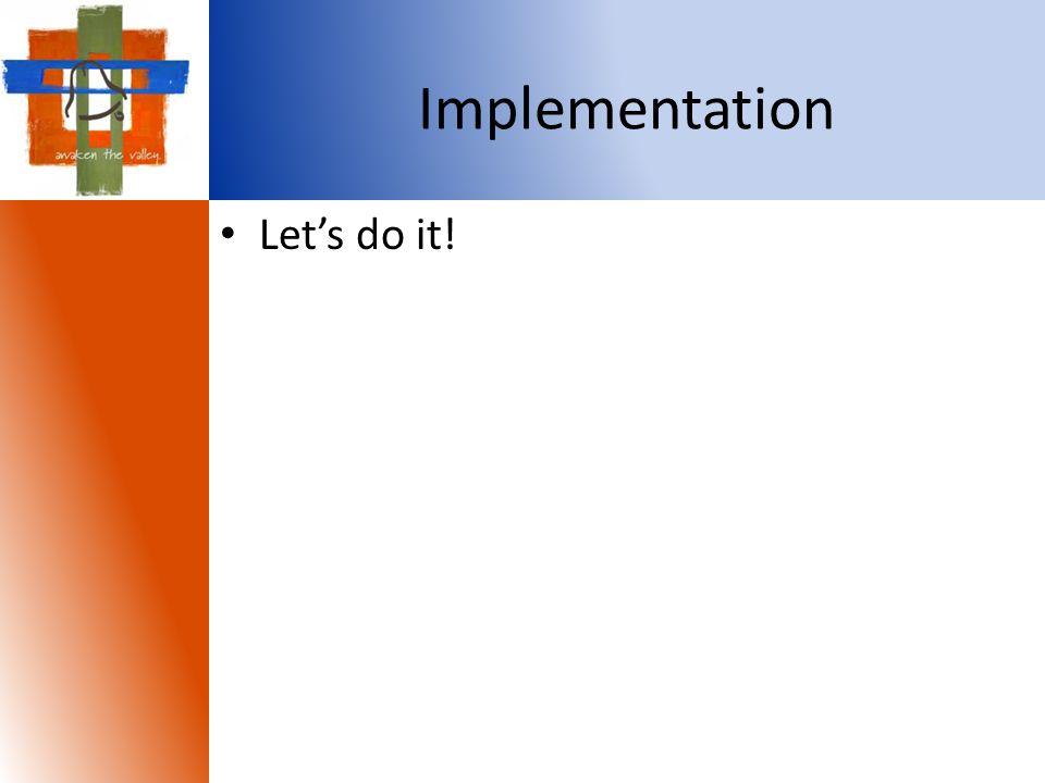 Implementation Let's do it!
