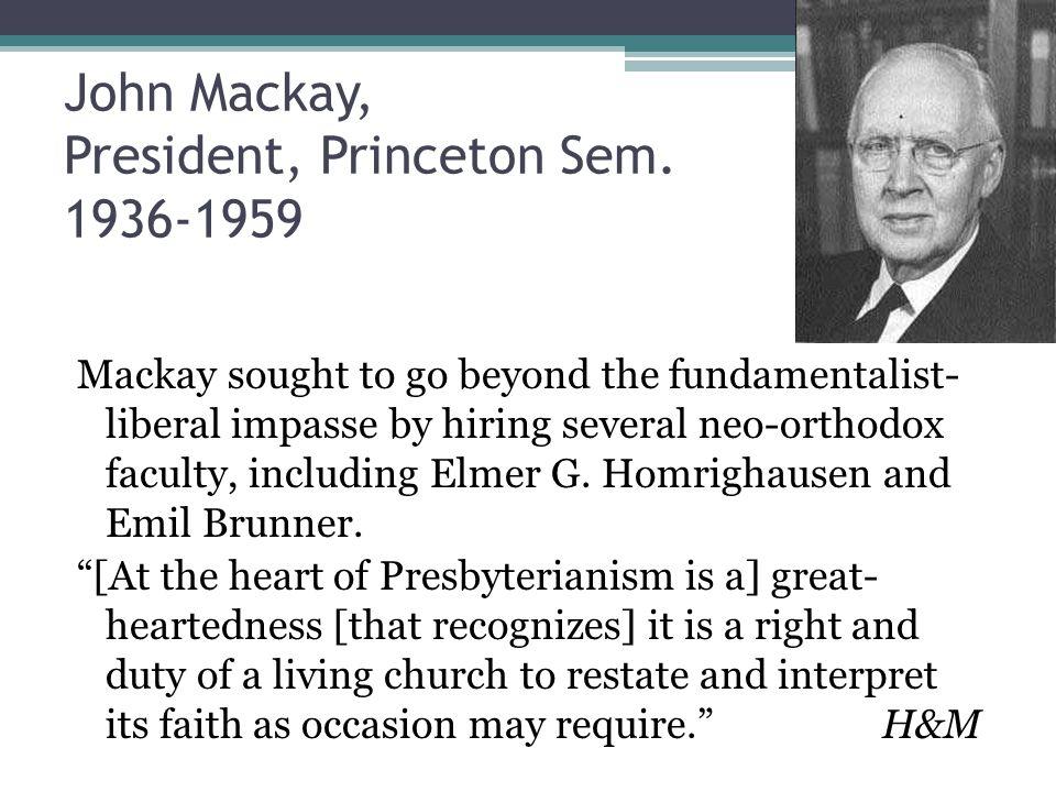 John Mackay, President, Princeton Sem.
