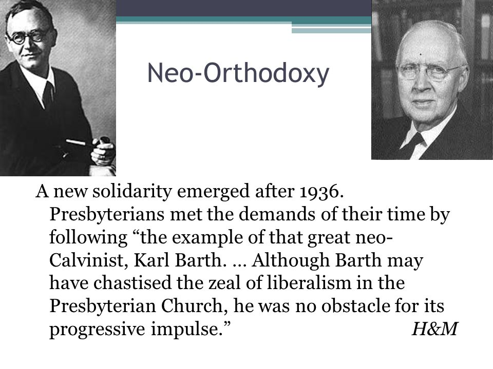 Neo-Orthodoxy A new solidarity emerged after 1936.