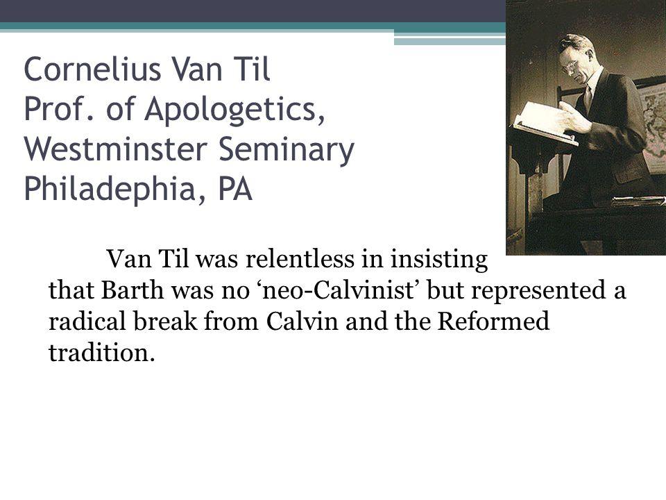 Cornelius Van Til Prof.