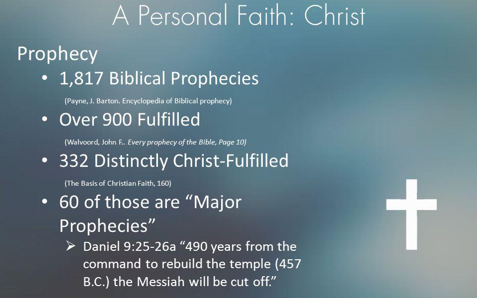 A Personal Faith: Christ Prophecy 1,817 Biblical Prophecies (Payne, J.