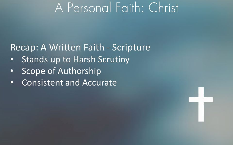 A Personal Faith: Christ 400 Years of Silence Christ Appears  His Words  His Touch  His Power Everything Changed