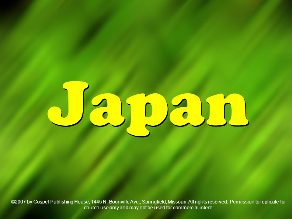 Japan ©2007 by Gospel Publishing House, 1445 N. Boonville Ave., Springfield, Missouri.