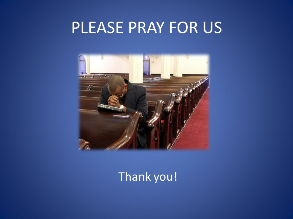 PLEASE PRAY FOR US Thank you!