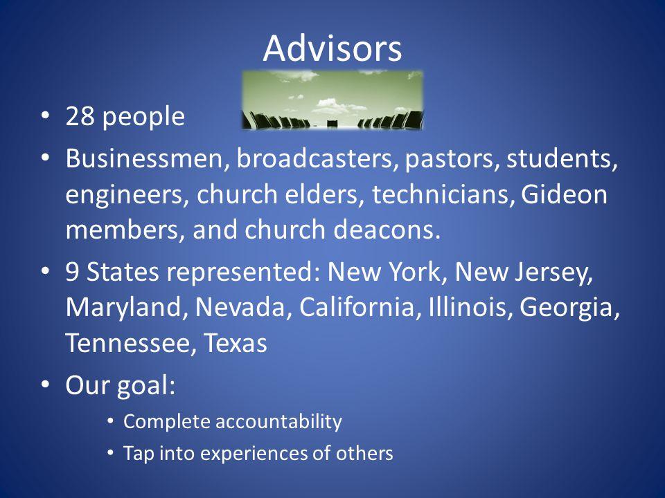 Advisors 28 people Businessmen, broadcasters, pastors, students, engineers, church elders, technicians, Gideon members, and church deacons.