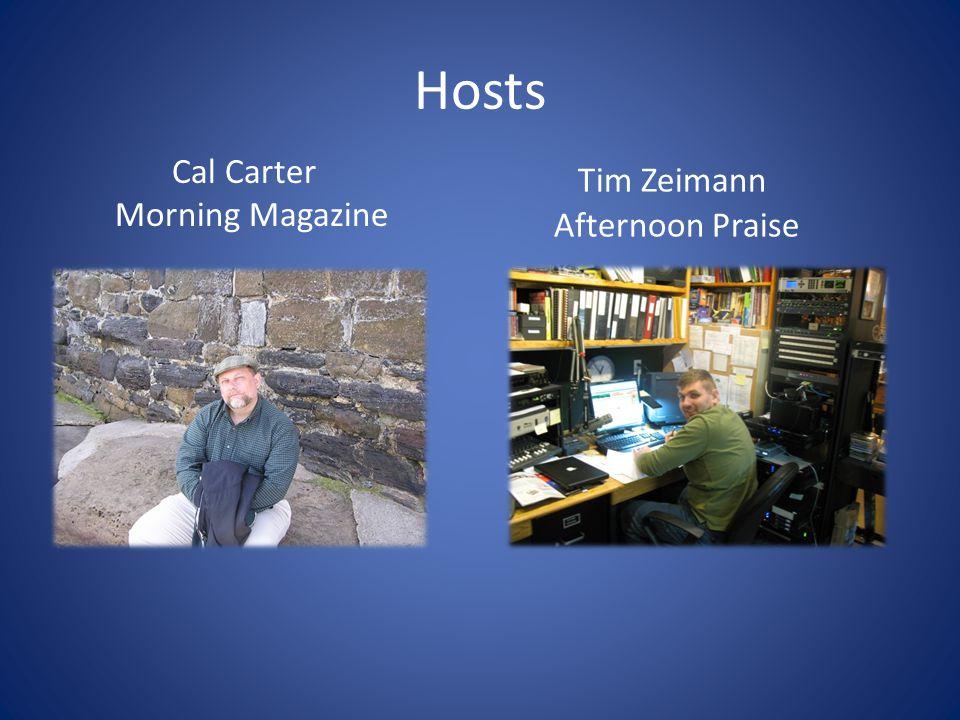 Hosts Cal Carter Morning Magazine Tim Zeimann Afternoon Praise
