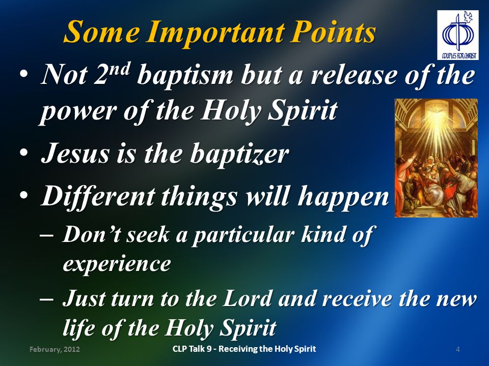 Some Important Points Not 2 nd baptism but a release of the power of the Holy Spirit Not 2 nd baptism but a release of the power of the Holy Spirit Je