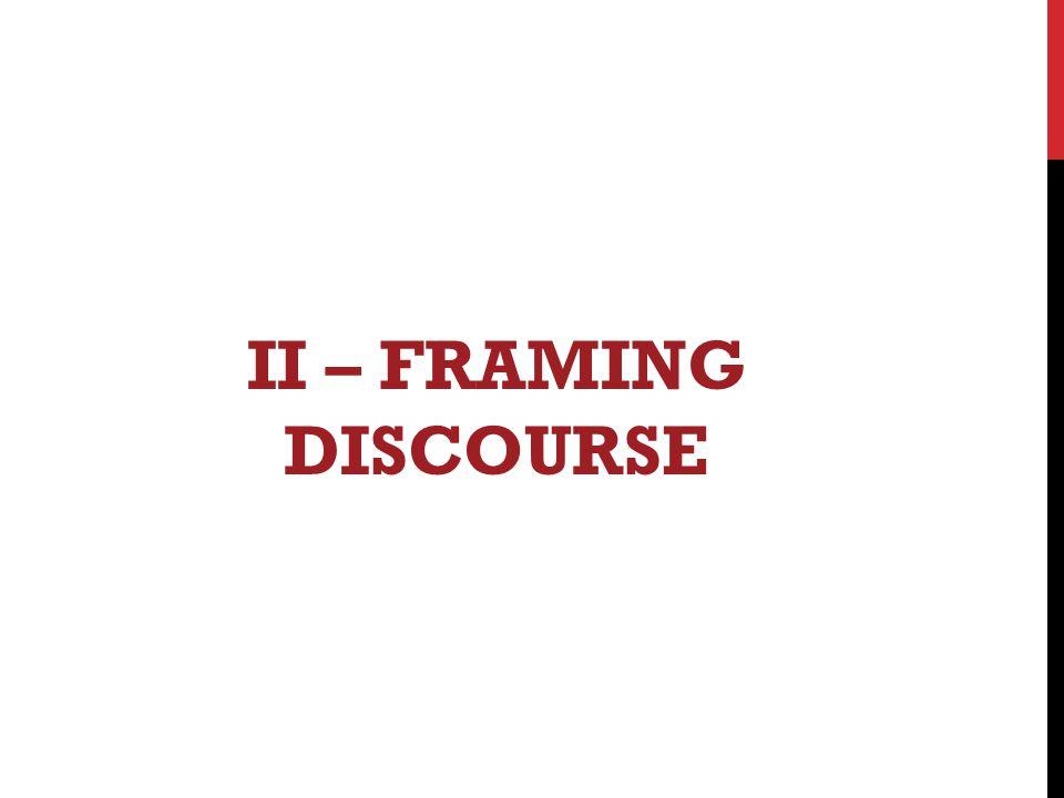 II – FRAMING DISCOURSE