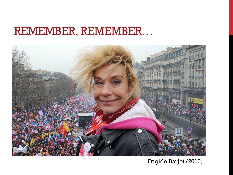 REMEMBER, REMEMBER… Frigide Barjot (2013)