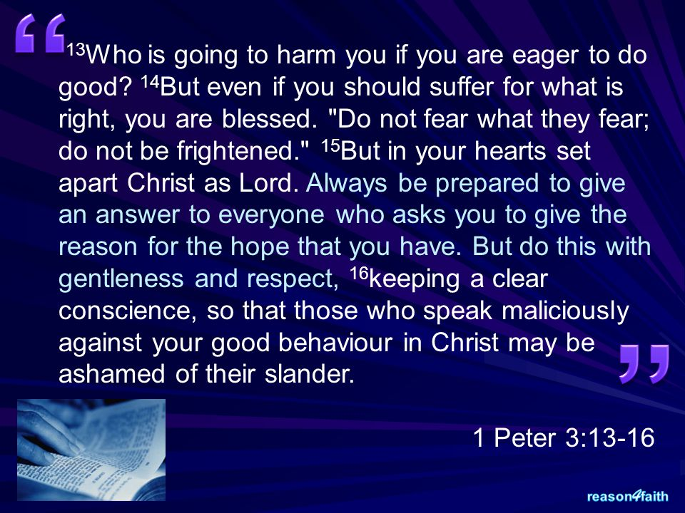 13 Who is going to harm you if you are eager to do good.