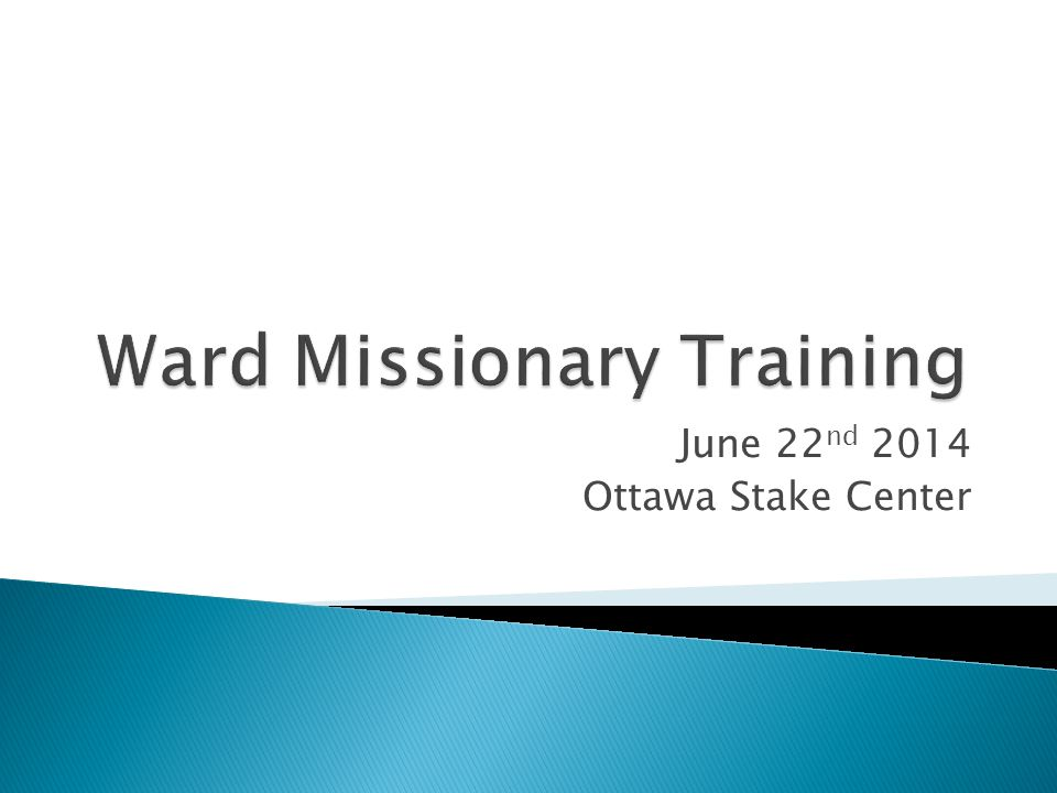 June 22 nd 2014 Ottawa Stake Center
