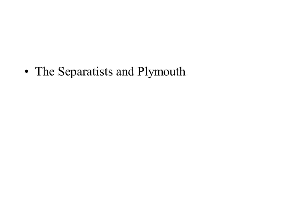 The Separatists and Plymouth