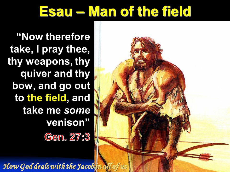 Esau – Man of the field