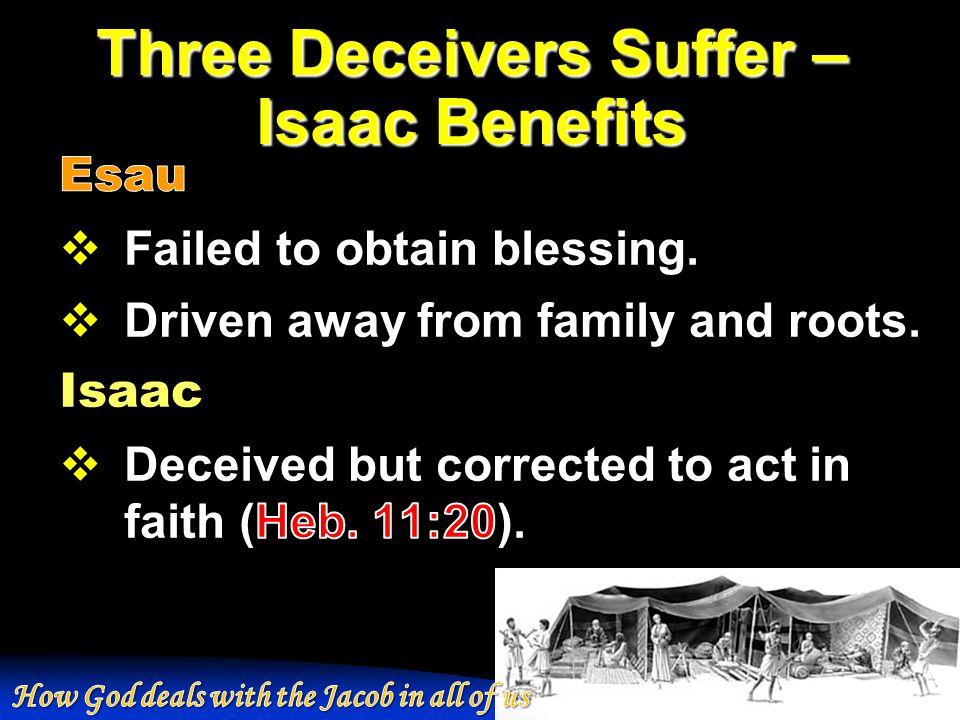 Three Deceivers Suffer – Isaac Benefits
