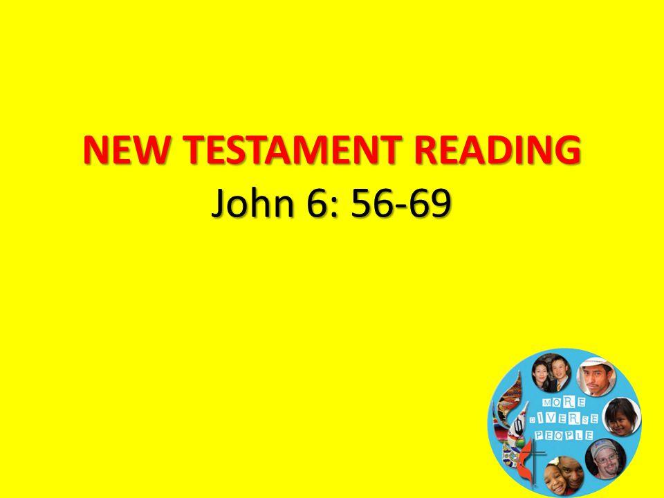 NEW TESTAMENT READING John 6: 56-69