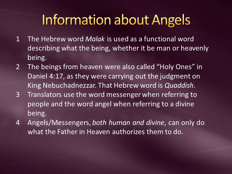1The Hebrew word Malak is used as a functional word describing what the being, whether it be man or heavenly being. 2The beings from heaven were also