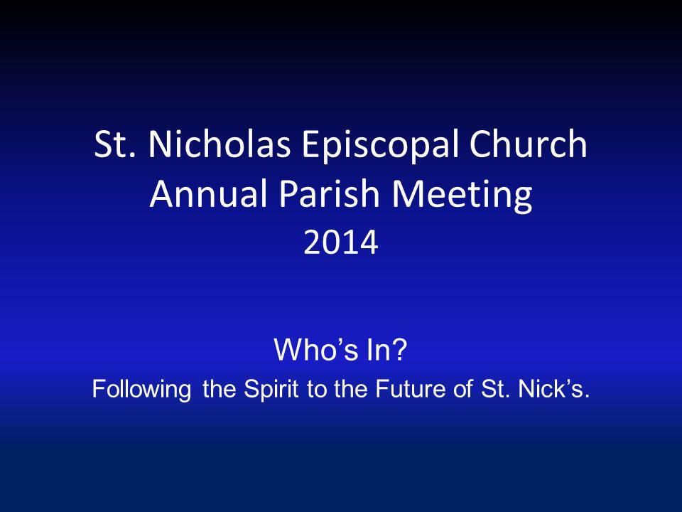 St. Nicholas Episcopal Church Annual Parish Meeting 2014 Who's In.