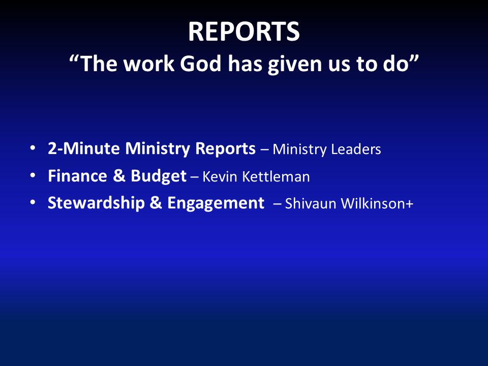 2-MINUTE MINISTRY REPORTS Worship – Ken Howard+ Formation – Shivaun Wilkinson+ Parish Life – Meg Milligan Outreach – Rose Mahan F.A.H.R.