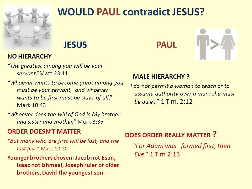 WOULD PAUL contradict JESUS.