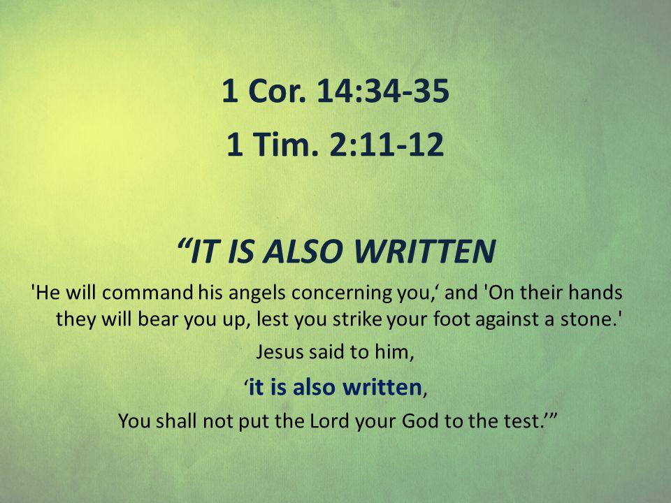 1 Cor. 14:34-35 1 Tim.