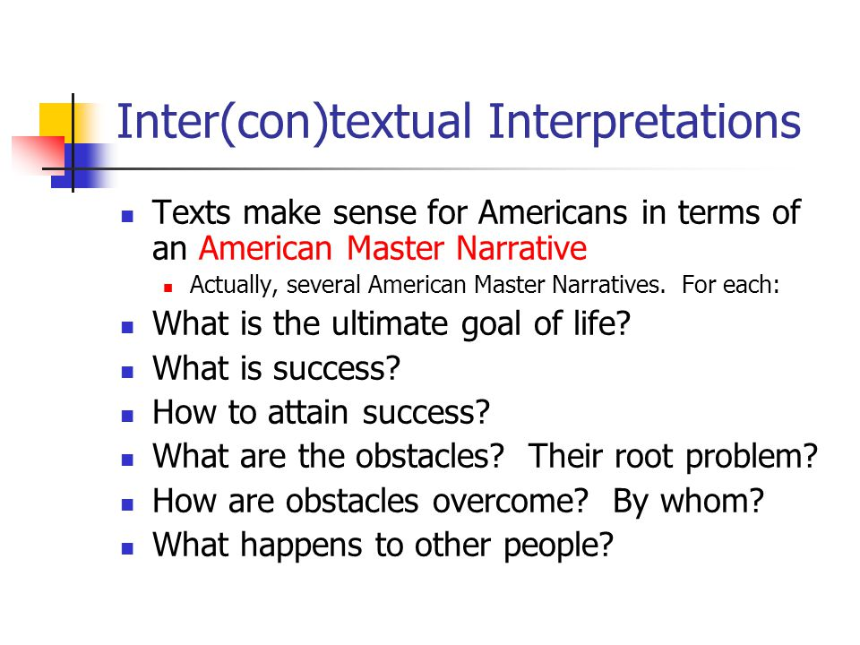 Inter(con)textual Interpretations Everything which does not fit the master narrative is ignored, silenced, excluded.