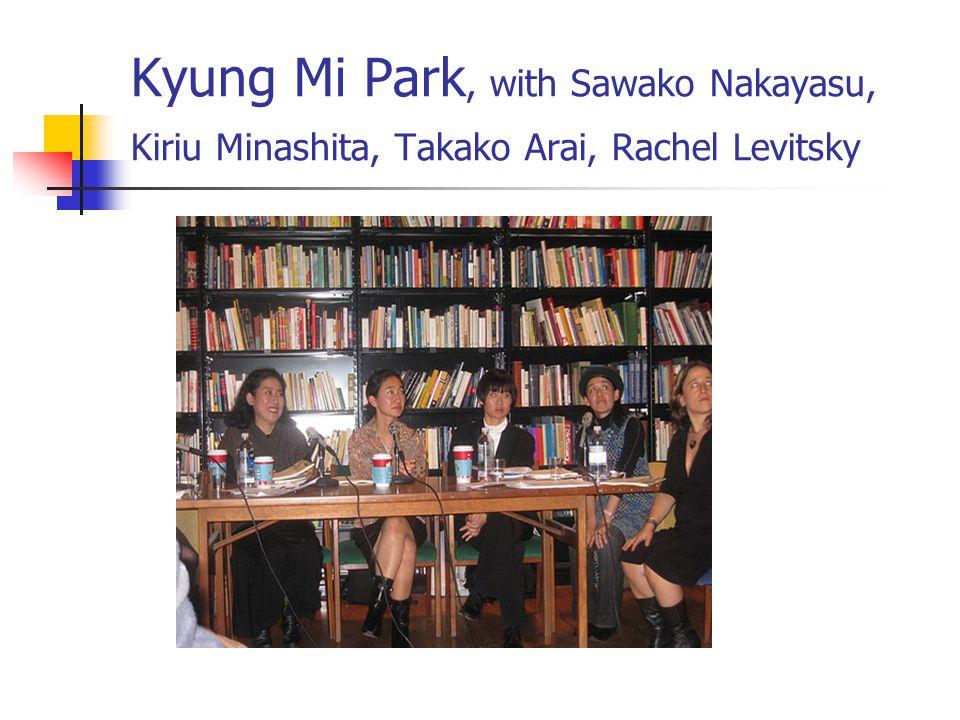Kyung Mi Park, with Sawako Nakayasu, Kiriu Minashita, Takako Arai, Rachel Levitsky