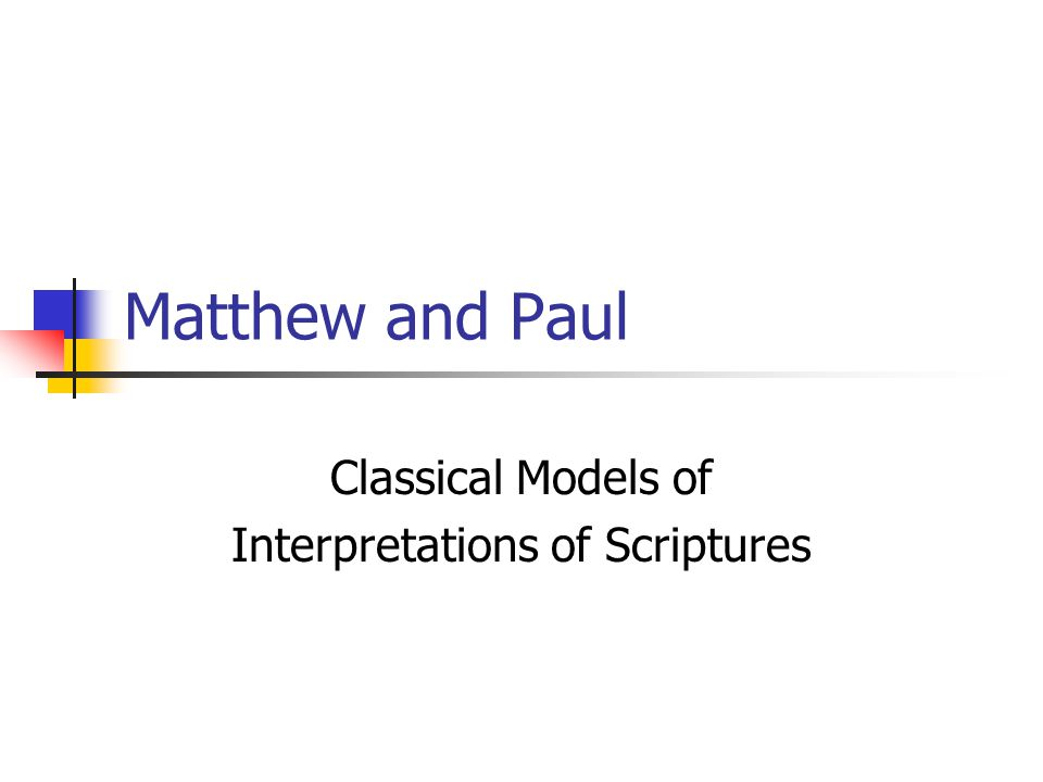 Matthew and Paul Classical Models of Interpretations of Scriptures