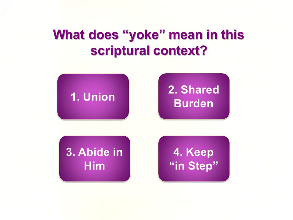What does yoke mean in this scriptural context. 1.