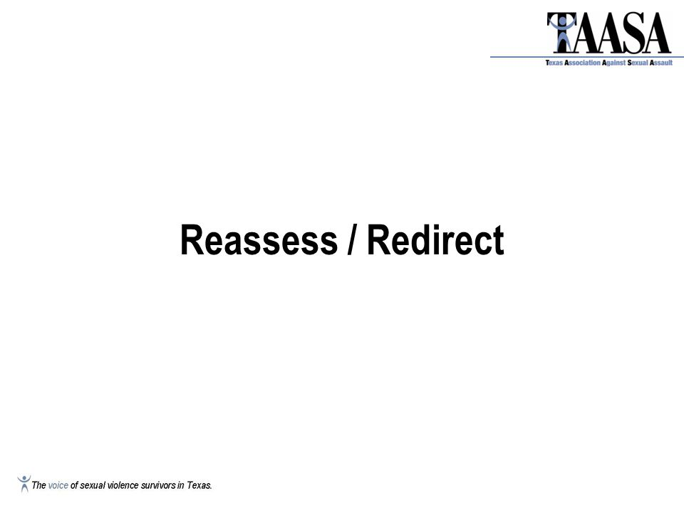 Reassess / Redirect