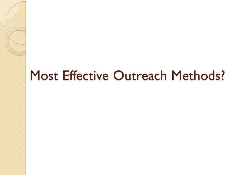 Most Effective Outreach Methods?