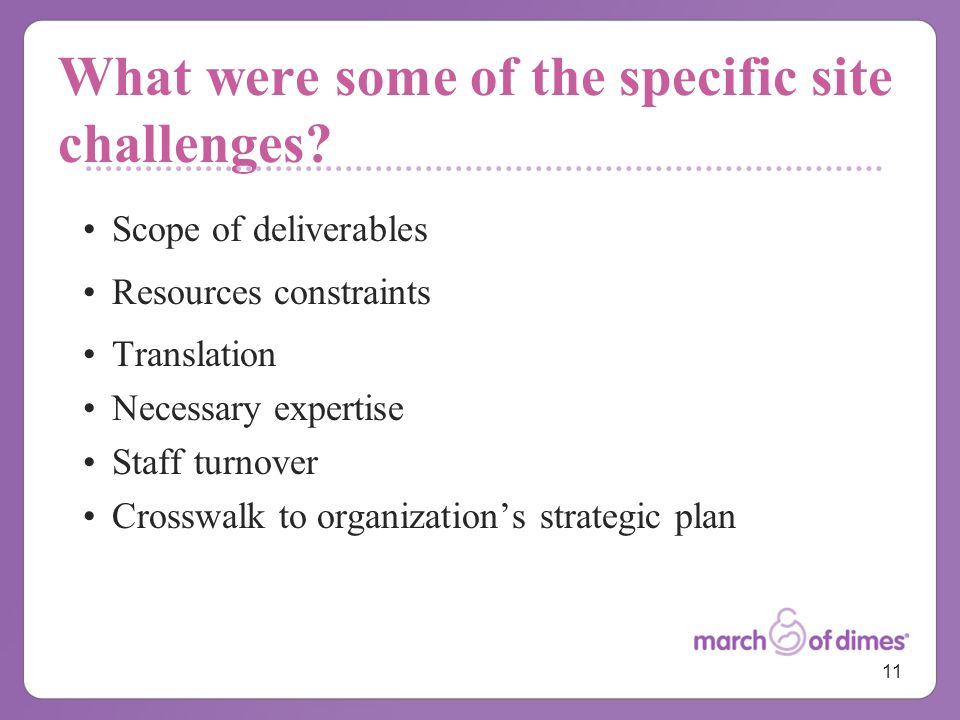 11 What were some of the specific site challenges.