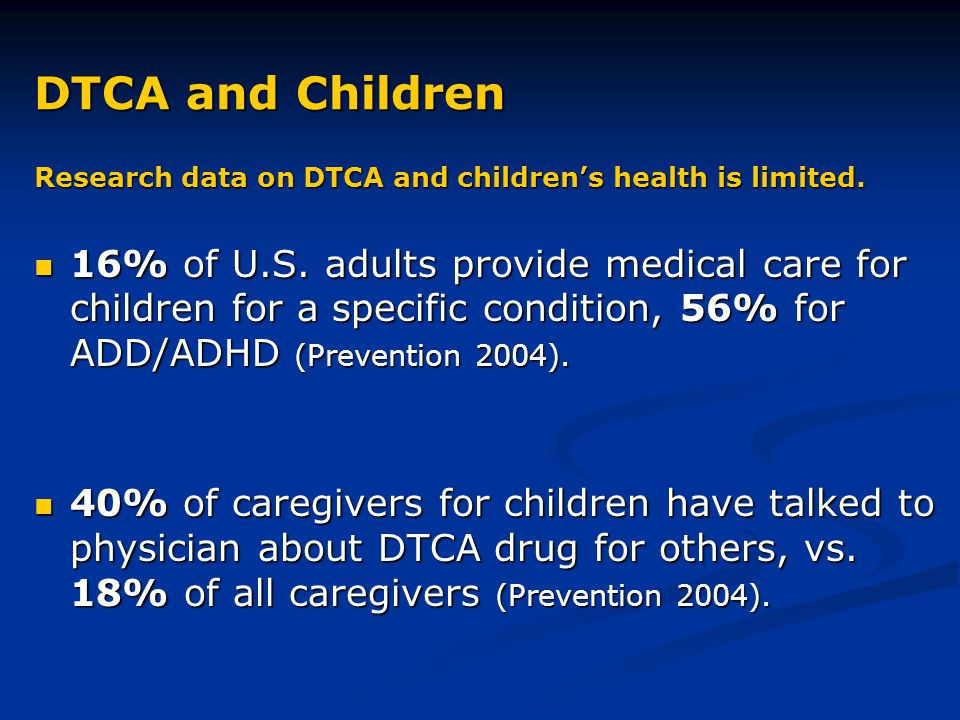 DTCA and Children Research data on DTCA and children's health is limited.