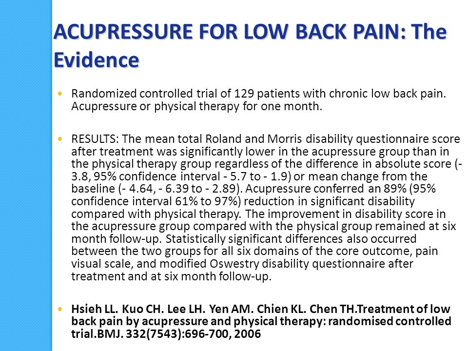 ACUPRESSURE FOR LOW BACK PAIN: The Evidence Randomized controlled trial of 129 patients with chronic low back pain.