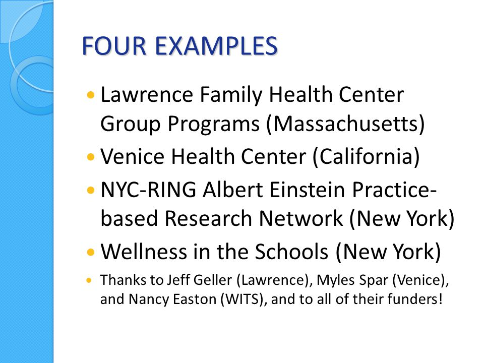 EXAMPLE #1: GREATER LAWRENCE FAMILY HEALTH CENTER GROUP VISITS: EMPOWERING THE PATIENT WHILE REDUCING COSTS